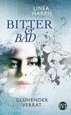 Glühender Verrat / Bitter & Bad Bd.2