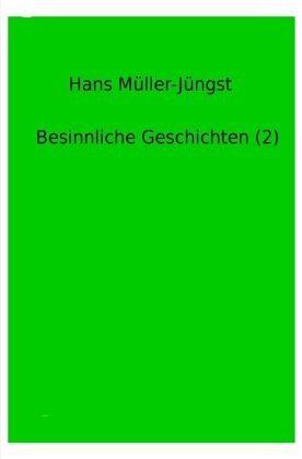 Besinnliche Geschichten (2) - Müller-Jüngst, Hans