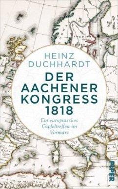 Der Aachener Kongress 1818 - Duchhardt, Heinz