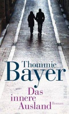 Das innere Ausland - Bayer, Thommie