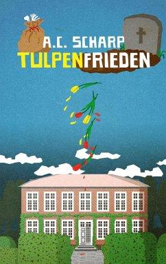 Tulpenfrieden - Scharp, A. C.