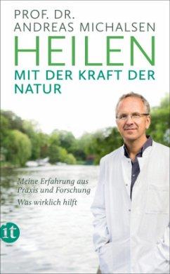 Heilen mit der Kraft der Natur - Michalsen, Andreas