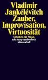 Zauber, Improvisation, Virtuosität