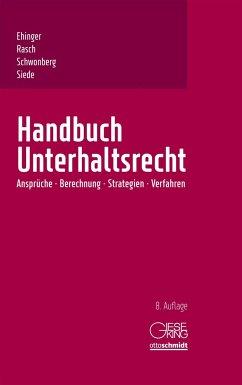 Handbuch Unterhaltsrecht - Ehinger, Uta;Rasch, Ingeborg;Schwonberg, Alexander