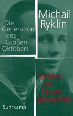 Leben, ins Feuer geworfen - Ryklin, Michail