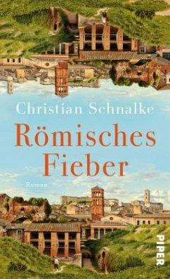 Römisches Fieber - Schnalke, Christian