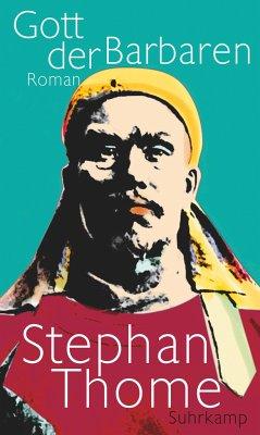 Gott der Barbaren - Thome, Stephan