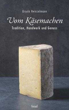 Vom Käsemachen - Heinzelmann, Ursula