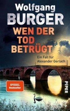 Wen der Tod betrügt / Kripochef Alexander Gerlach Bd.15 - Burger, Wolfgang