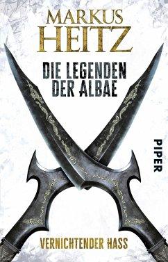 Vernichtender Hass / Die Legenden der Albae Bd.2 - Heitz, Markus