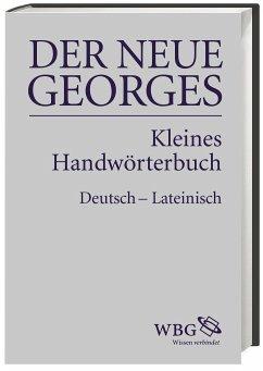 DER NEUE GEORGES Kleines Handwörterbuch Deutsch - Lateinisch - Georges, Karl Ernst