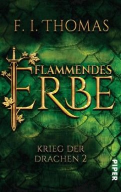 Flammendes Erbe / Krieg der Drachen Bd.2 - Thomas, F. I.