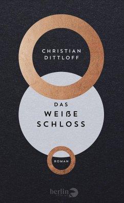 Das Weiße Schloss - Dittloff, Christian