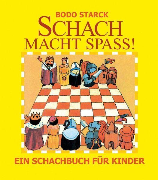 Schach macht Spaß - Starck, Bodo