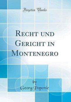 Recht und Gericht in Montenegro (Classic Reprint)