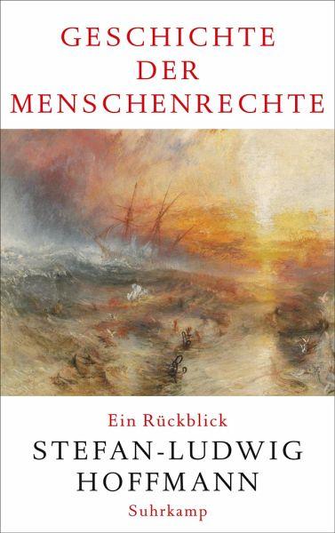 Geschichte der Menschenrechte - Hoffmann, Stefan-Ludwig