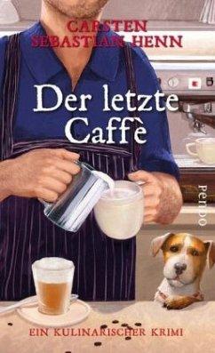 Der letzte Caffè / Professor Bietigheim Bd.6 - Henn, Carsten Sebastian