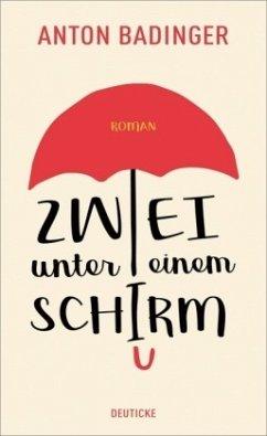 Zwei unter einem Schirm - Badinger, Anton