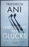 Ermordung des Glücks / Jakob Franck Bd.2