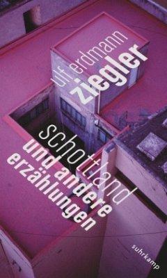 Schottland und andere Erzählungen - Ziegler, Ulf E.
