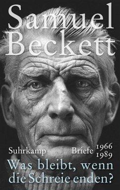 Was bleibt, wenn die Schreie enden? - Beckett, Samuel