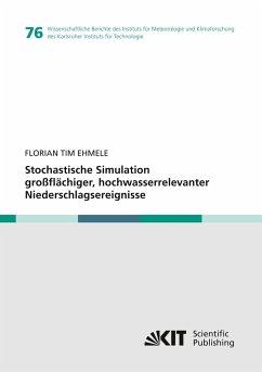 Stochastische Simulation großflächiger, hochwasserrelevanter Niederschlagsereignisse - Ehmele, Florian Tim
