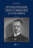 Peter Strasser: Der Führer der Luftschiffe