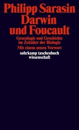 Darwin und Foucault - Sarasin, Philipp