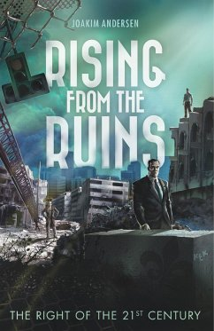 Rising from the Ruins: The Right of the 21st Century - Andersen, Joakim
