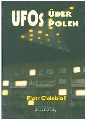 UFOs über Polen - Cielebias, Piotr