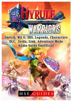 Hyrule Warriors, Switch, Wii U, 3DS, Legends, C...