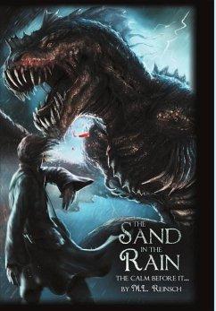 The Sand in the Rain - Reinsch, M. L.