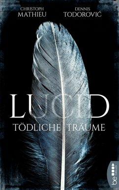 Lucid - Tödliche Träume (eBook, ePUB) - Mathieu, Christoph; Todorovic, Dennis