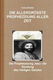DIE ALLERGRÖSSTE PROPHEZEIUNG ALLER ZEIT