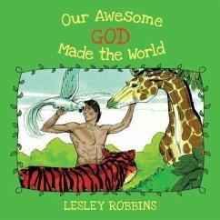 Our Awesome God Made the World (eBook, ePUB) - Robbins, Lesley