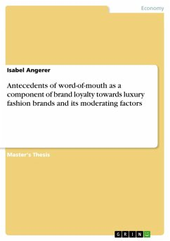 Antecedents of word-of-mouth as a component of brand loyalty towards luxury fashion brands and its moderating factors (eBook, PDF)