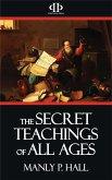 The Secret Teachings of All Ages (eBook, ePUB)