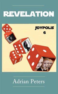Revelation (The Joypolis Series, #6) (eBook, ePUB)