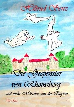 Die Gespenster von Rheinsberg und mehr Marchen aus der Region