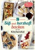 Süß und herzhaft backen mit der KitchenAid (eBook, PDF)