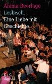 Lesbisch. Eine Liebe mit Geschichte (eBook, ePUB)