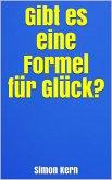 Gibt es eine Formel für Glück? (eBook, ePUB)