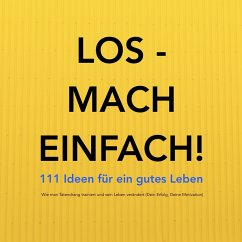LOS - MACH EINFACH! 111 Ideen für ein gutes Leben (MP3-Download) - Lynen, Patrick
