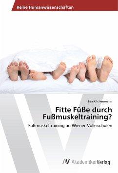 Fitte Füße durch Fußmuskeltraining? - Kilchenmann, Lea