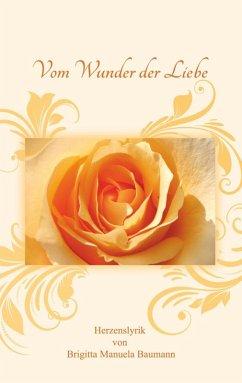 Vom Wunder der Liebe (eBook, ePUB)