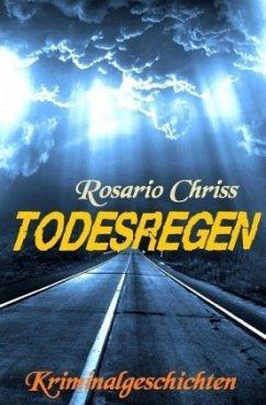 Todesregen - Chriss, Rosario