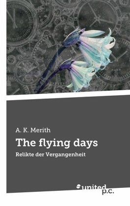 The flying days - Merith, A. K.