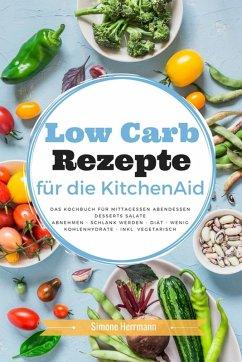 Low Carb Rezepte für die KitchenAid (eBook, ePUB)