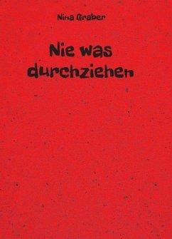 Nie was durchziehen (eBook, ePUB) - Graber, Nina