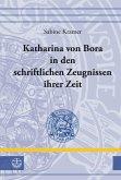 Katharina von Bora in den schriftlichen Zeugnissen ihrer Zeit (eBook, ePUB)